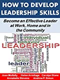 img - for How to Develop Leadership Skills: Become an Effective Leader at Work, Home and in the Community (Life Matters Book 7) book / textbook / text book
