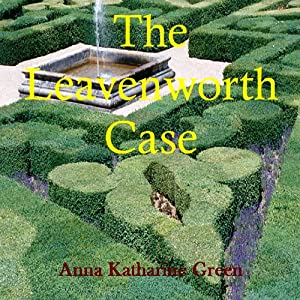 The Leavenworth Case | [Anna Katherine Green]