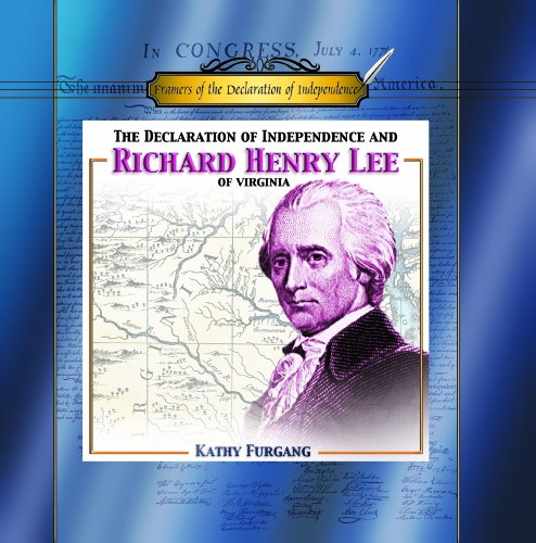 The Declaration of Independence and Richard Henry Lee of Virginia