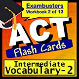 ACT Test Prep Intermediate Vocabulary Review Flashcards--ACT Study Guide Book 2 (Exambusters ACT Study Guide) ~ ACT Exambusters
