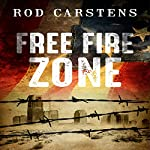 Free Fire Zone: The Collapse Trilogy, Book 1 | Rod Carstens