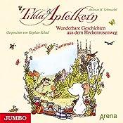 Wunderbare Geschichten aus dem Heckenrosenweg: Frühling und Sommer (Tilda Apfelkern) | Andreas H. Schmachtl