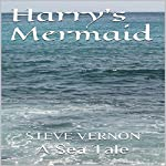 Harry's Mermaid: Steve Vernon's Sea Tales Book 2 | Steve Vernon