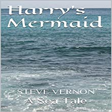 Harry's Mermaid: Steve Vernon's Sea Tales Book 2 Audiobook by Steve Vernon Narrated by Tom Zainea