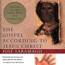 The Gospel According to Jesus Christ | Livre audio Auteur(s) : Jose Saramago, Giovanni Pontiero (translator) Narrateur(s) : Robert Blumenfeld