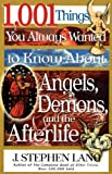 1,001 Things You Always Wanted to Know About Angels, Demons, and the Afterlife