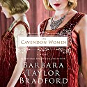 The Cavendon Women Audiobook by Barabara Taylor Bradford Narrated by Anna Bentinck