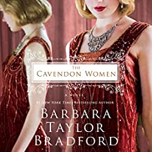 The Cavendon Women (       UNABRIDGED) by Barabara Taylor Bradford Narrated by Anna Bentinck