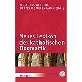 "Neues Lexikon der katholischen Dogmatik: 6., völlig neu bearb. Auflage des ""Lexikons der katholischen Dogmatik..."
