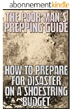 The Poor Man's Prepping Guide: How to Prepare for Disaster on a Shoestring Budget (Stay Alive Book 2) (English Edition)