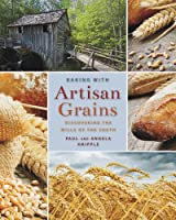Baking with Artisan Grains: Discovering the Mills of the South