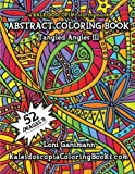 img - for Tangled Angles 3: A Kaleidoscopia Coloring Book: An Abstract Coloring Book (Volume 3) book / textbook / text book