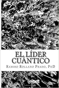 El Lider Cuantico (Spanish Edition)