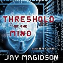Threshold of the Mind (       UNABRIDGED) by Jay Magidson Narrated by Jeff Clarke