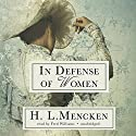 In Defense of Women (       UNABRIDGED) by H. L. Mencken Narrated by Fred Williams