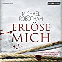 Erlöse mich (Joe O'Loughlins 7) Audiobook by Michael Robotham Narrated by Johannes Steck, Hans Kremer