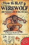 Martin Howard How to Slay a Werewolf: Professor Van Helsing's Guides
