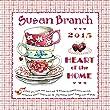 Susan Branch 2015 Calendar: Heart of the Home