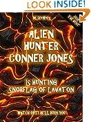Alien Hunter Conner Jones - Snorflag of Lavaton
