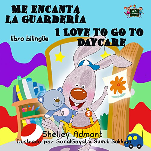 Spanish kids books: Me encanta la guardería I Love to Go to Daycare (bilingual spanish english children's books,libros para bebes, bilingual kids) (Spanish English Bilingual Collection)