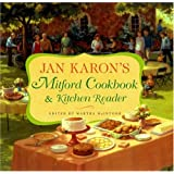 Jan Karon's Mitford Cookbook and Kitchen Reader: Recipes from Mitford Cooks, Favorite Tales from Mitford Books