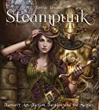img - for Steampunk: Fantasy Art, Fashion, Fiction & The Movies (Gothic Dreams) book / textbook / text book