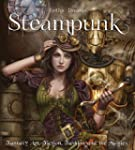 Steampunk: Fantasy Art, Fashion, Fict...
