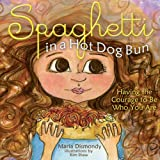 img - for Spaghetti in a Hot Dog Bun: Having the Courage To Be Who You Are book / textbook / text book