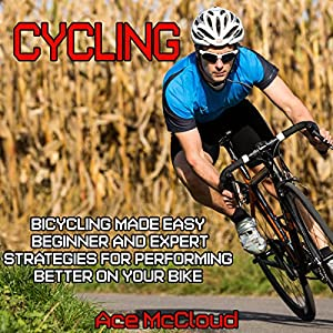 Cycling: Bicycling Made Easy Audiobook