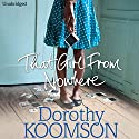 That Girl from Nowhere Audiobook by Dorothy Koomson Narrated by Adjoa Andoh, Akiya Henry