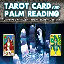 Tarot Card and Palm Reading: Divine Insight into Spiritual Pathways and Beyond  by Lynda Cowles, Nick Ashron Narrated by Helena Martin, Jessica Garratt, Sascha Cooper, Nick Ashron, Robin Lown