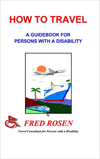 How to Travel, A Guidebook for Persons with a Disability
