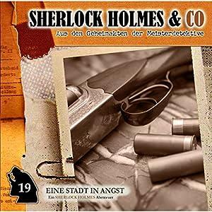 Eine Stadt in Angst (Sherlock Holmes & Co 19) Hörspiel