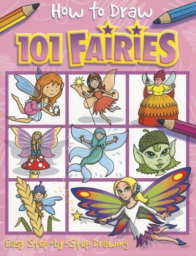 How to Draw 101 Fairies: Easy Step by Step Drawing