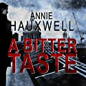 A Bitter Taste: Catherine Berlin, Book 2 (       UNABRIDGED) by Annie Hauxwell Narrated by Caroline Lennon