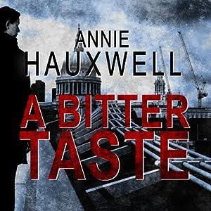 A Bitter Taste: Catherine Berlin, Book 2 | [Annie Hauxwell]