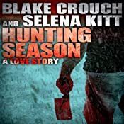 Hunting Season: A Love Story   [Blake Crouch, Selena Kitt]