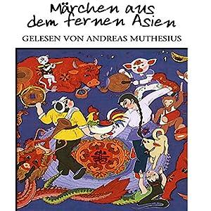 Märchen aus dem fernen Asien Hörbuch