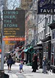 Living Over the Store: Architecture and Local Urban Life