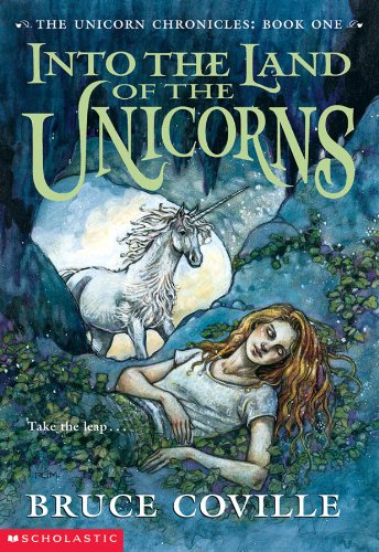 Into The Land of the Unicorns (The Unicorn Chronicles: Book 1) cover image