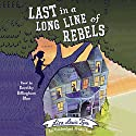 Last in a Long Line of Rebels Audiobook by Lisa Lewis Tyre Narrated by Dorothy Dillingham Blue