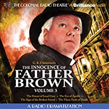 The Innocence of Father Brown, Volume 3: A Radio Dramatization  by G. K. Chesterton Narrated by J. T. Turner,  The Colonial Radio Players