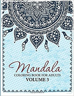 Mandala coloring book for adults volume 3 Coloring books for adults on amazon