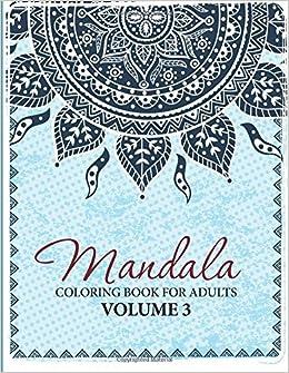 Amazon Mandala Coloring Book For Adults Volume 3