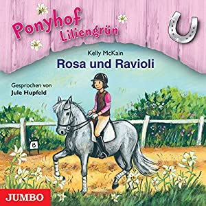 Rosa und Ravioli (Ponyhof Liliengrün 7) Hörbuch