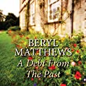 A Debt from the Past Audiobook by Beryl Matthews Narrated by Patience Tomlinson