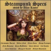 Steampunk Specs | [Christopher Barzak, Jeffrey Ford, Margo Lanagan, Sean McMullen, Cherie Priest, Cat Rambo, Michael Swanwick]