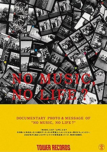 DOCUMENTARY PHOTO & MESSAGE OF ''NO MUSIC, NO LIFE?'' タワーレコード限定