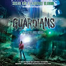Guardians: A Wasteland Novel (       UNABRIDGED) by Susan Kim, Laurence Klavan Narrated by Laura Knight Keating