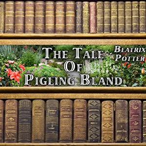 The Tale of Pigling Bland | [Beatrix Potter]